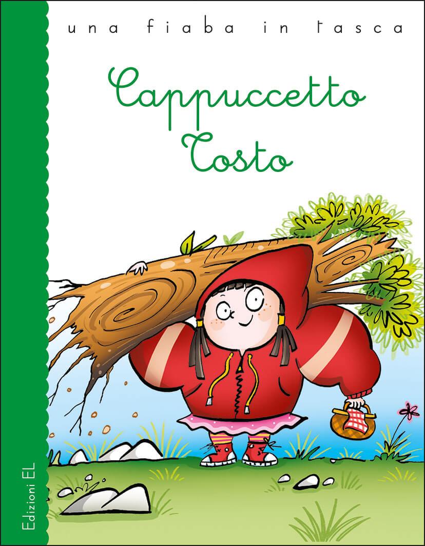 Cappuccetto-Tosto-BordiglioniSillani-Edizioni-EL-9788847736702.jpg
